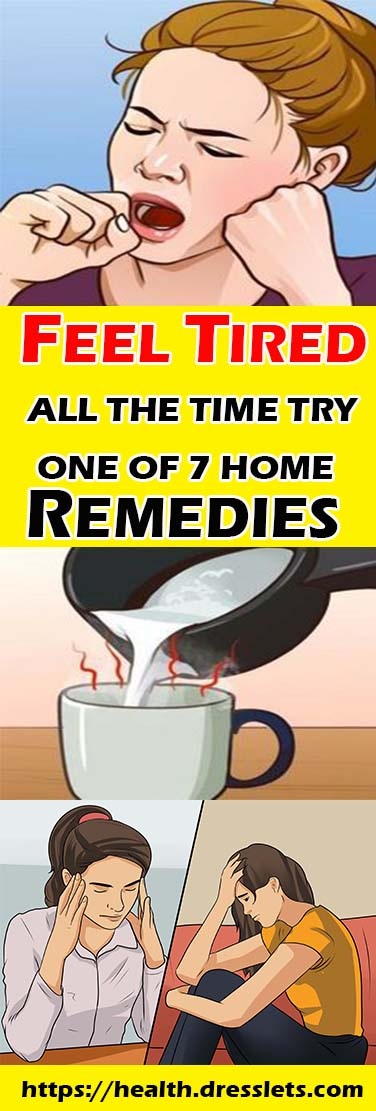 FEEL TIRED ALL THE TIME TRY ONE OF 7 HOME REMEDIES