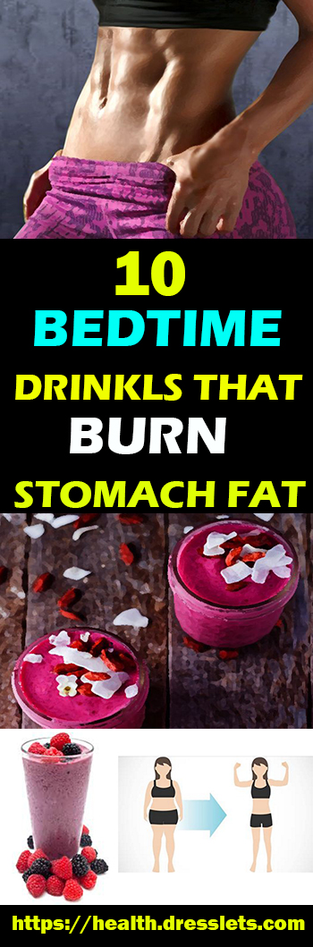 10 BEDTIME DRINKLS THAT BURN STOMACH FAT