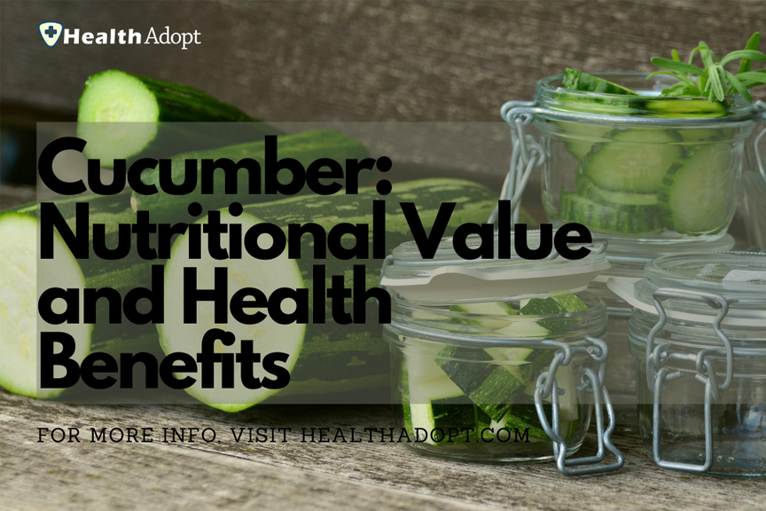 Cucumber: Nutrition Facts and Health Benefits