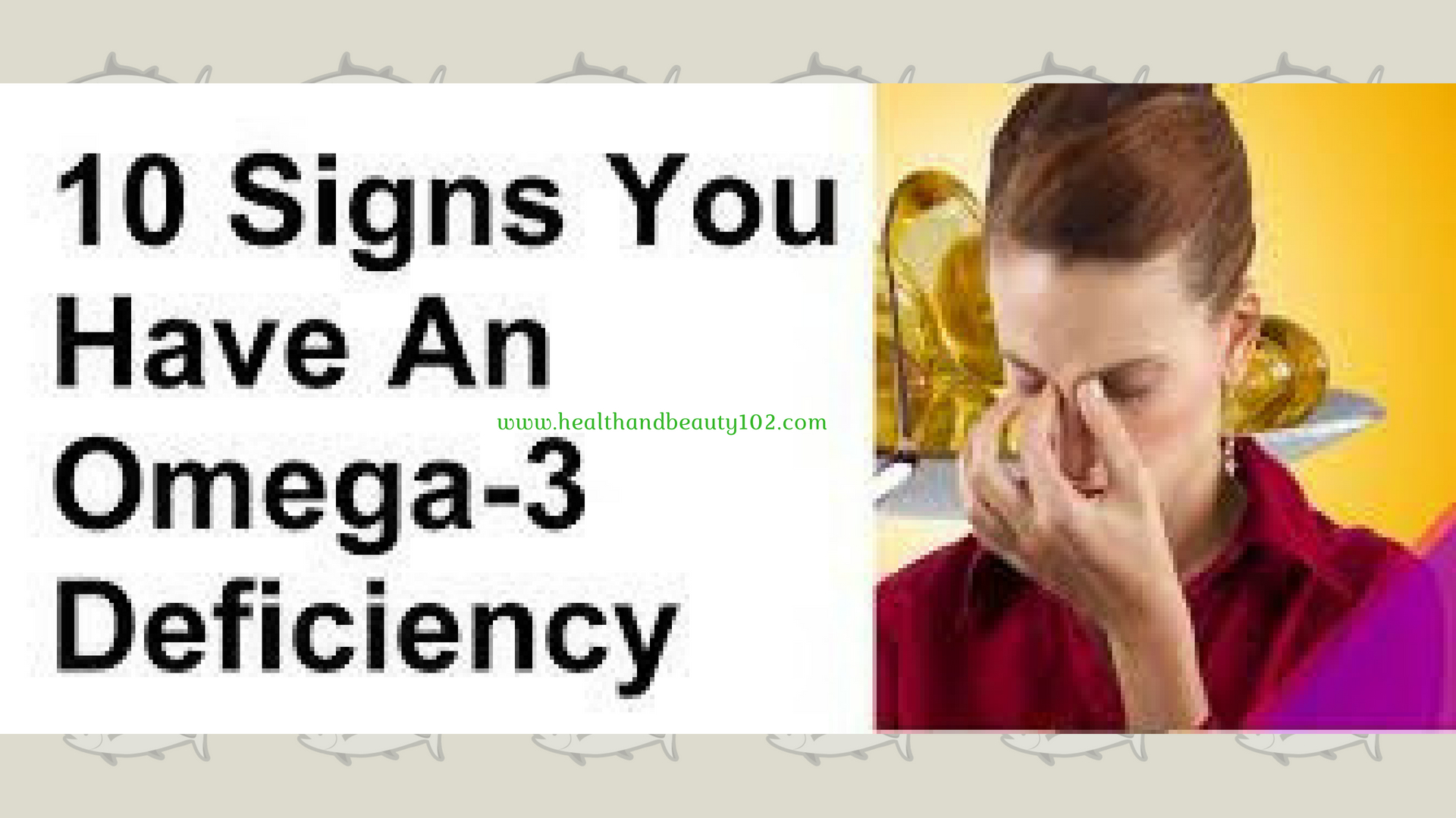 10 Signs you have an Omega 3 deficiency