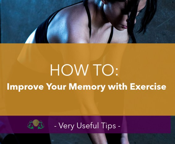 How to Improve Your Memory with Exercise