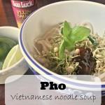 Pho - Vietnamese Noodle Soup