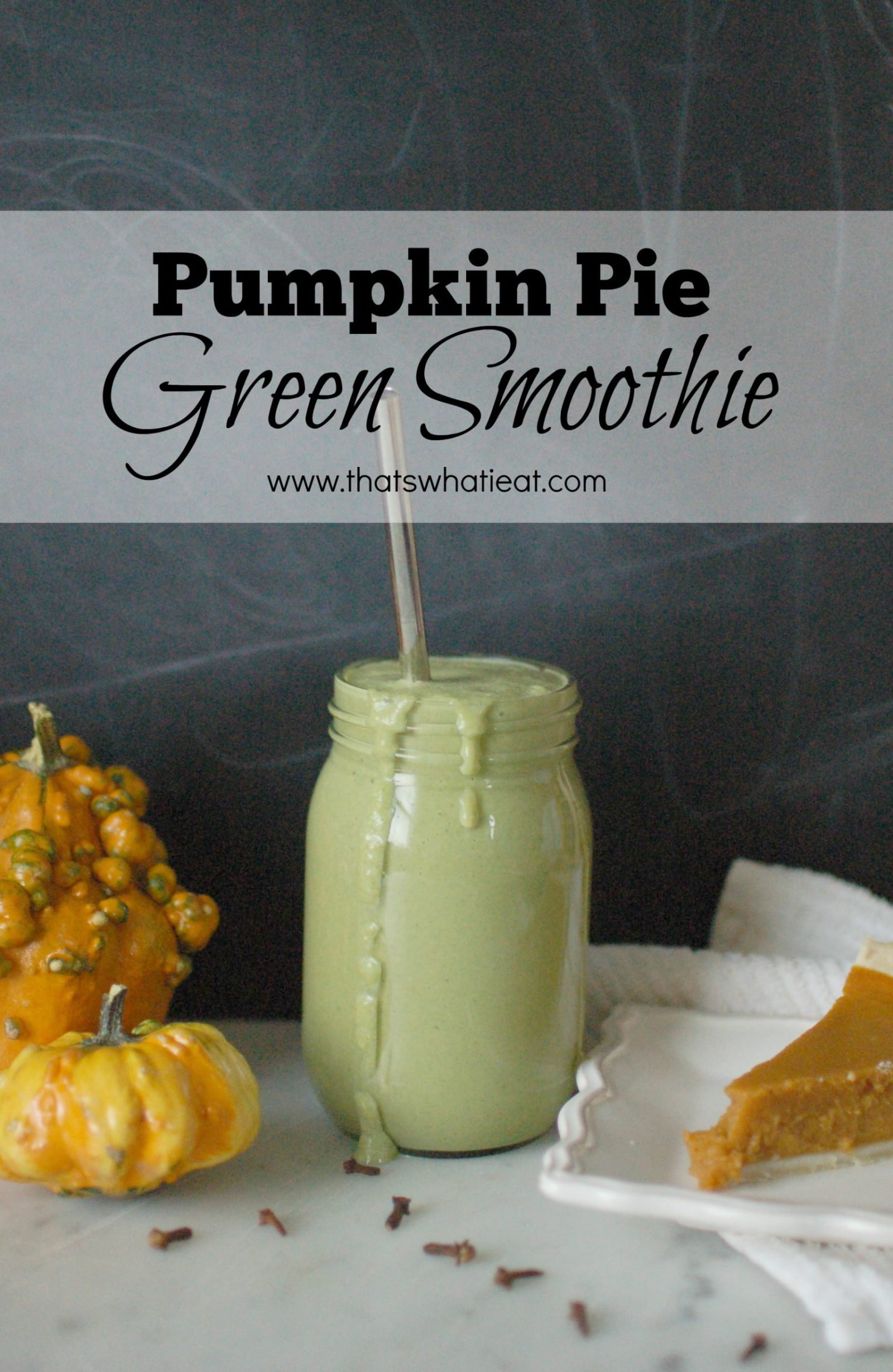 Pumpkin Pie Green Smoothie
