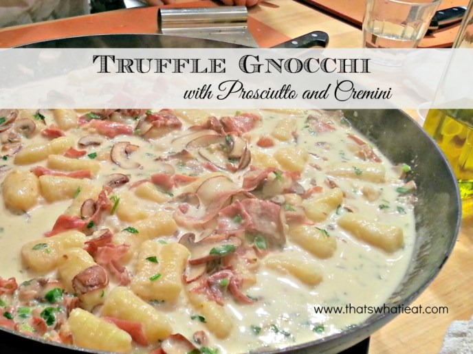 Truffle Gnocchi with Prosciutto and Cremini www.thatswhatieat.com
