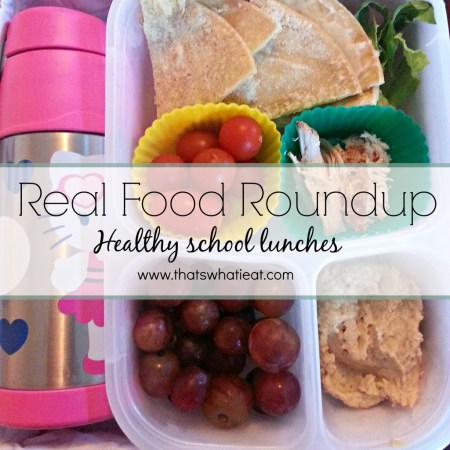 Healthy real food lunch ideas for school lunch