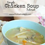 Simple Chicken Soup Tutorial
