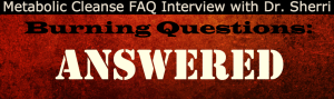 Clean UP Metabolic Cleanse FAQ Interview