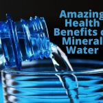 Amazing Health Benefits of Mineral Water