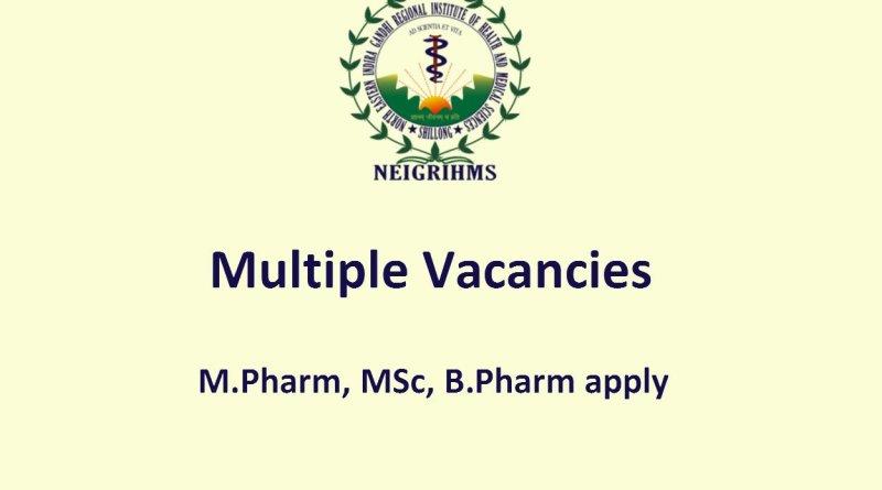 NEIGRIHMS MPharm MSc BPharm Multiple Vacancies