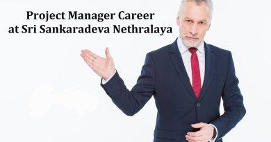 Sri Sankaradeva Nethralaya Salary Rs 50000 pm Vacancy for Project Manager