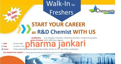 CHEMVEDA LIFE SCIENCES Walk in for Freshers R and D Chemist departments on 5 dec 2020