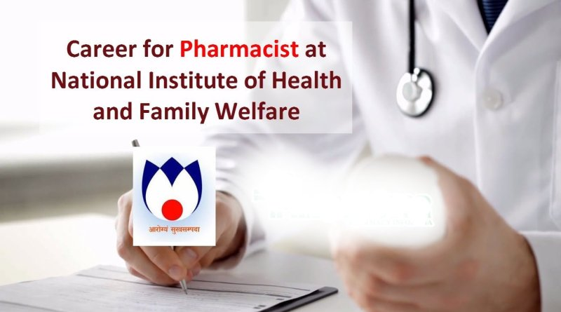 National Institute of Health and Family Welfare  Career for Pharmacist