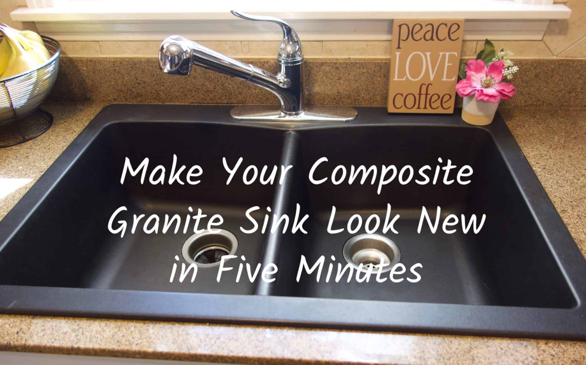 Composite Granite Kitchen Sink Make Your Composite Granite Sink Look New In 5 Minutes Health