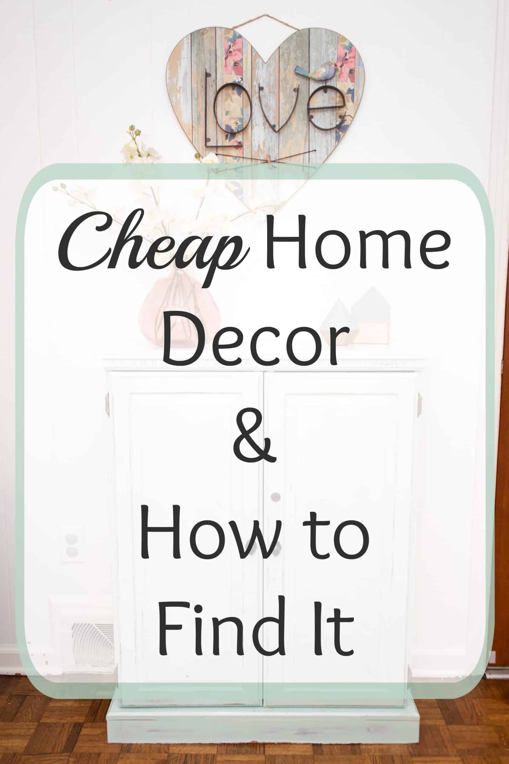 A guide on where and how to find cheap home decor.