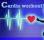 Cardio Workouts. Why You Cannot Miss Them!