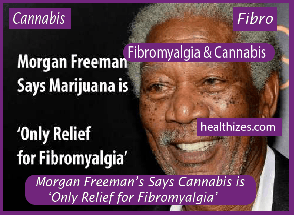 Morgan Freeman's Says Cannabis is 'Only Relief for Fibromyalgia'