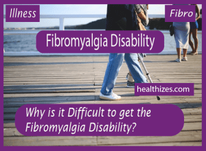 Why is it Difficult to get Fibromyalgia Disability Certificate?