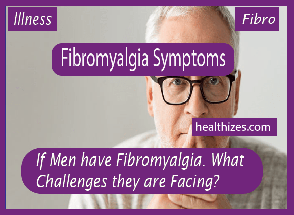 If Men have Fibromyalgia. What Challenges they are Facing?