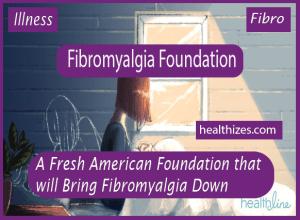 A Fresh American Foundation that will Bring Fibromyalgia Down