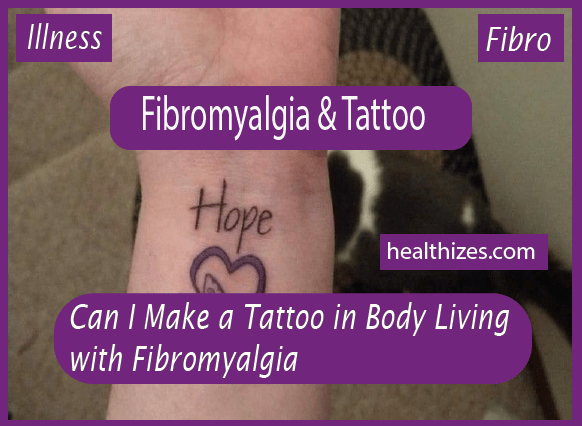 Can I Make a Tattoo in Body Living with Fibromyalgia?
