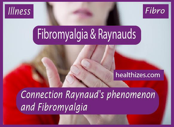 The Connection: Raynaud's phenomenon and Fibromyalgia