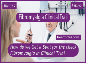 How do we Get a Spot for Fibromyalgia in Clinical Trial?