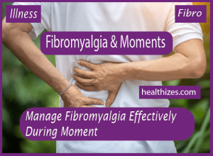 Manage Fibromyalgia Effectively During Moment