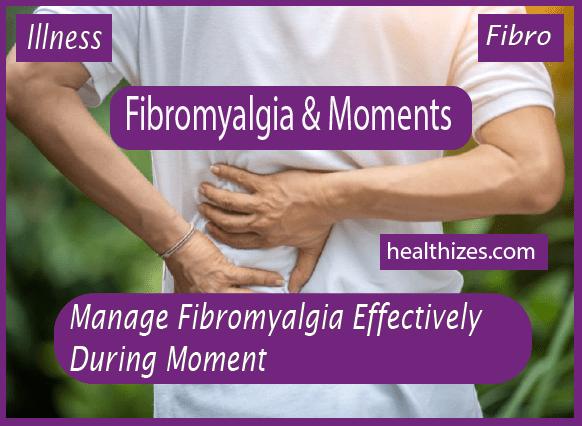 Manage Fibromyalgia Effectively During Moment