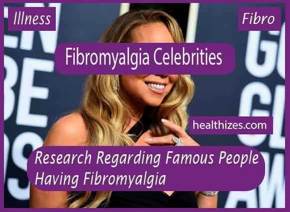 Research Regarding Famous People Having Fibromyalgia