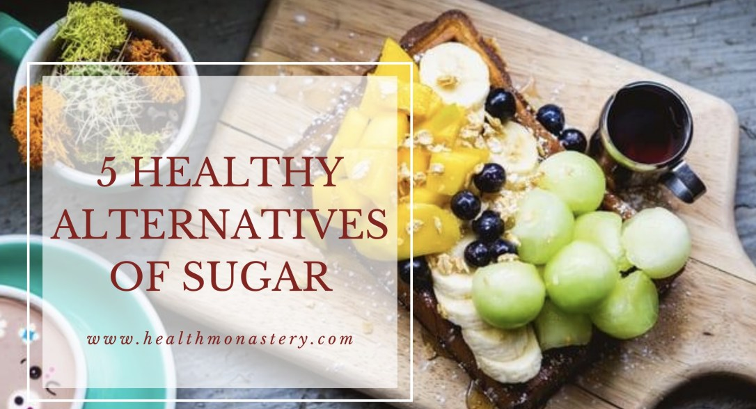 Body needs sugar, but they should be healthy sugars and not the added sugars