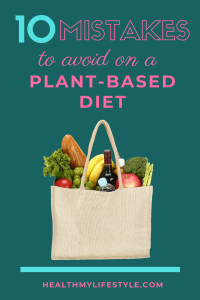 10 mistakes to avoid on a plantbased diet