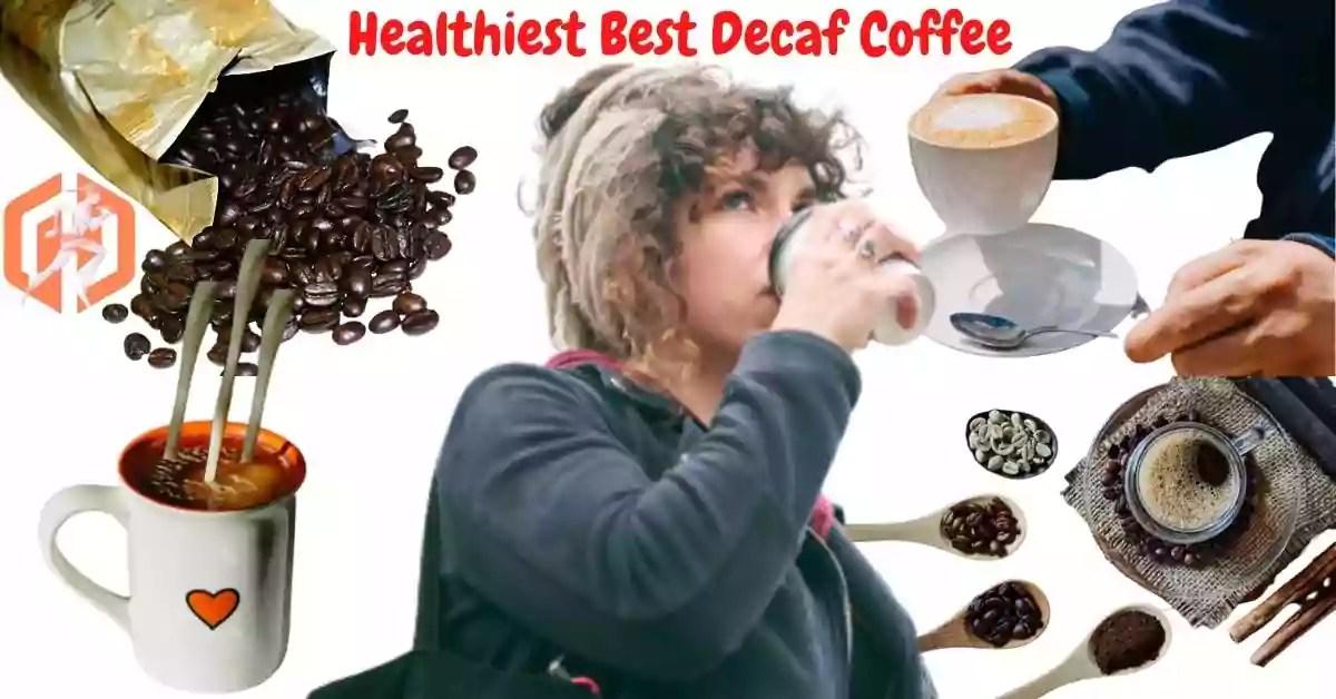 Healthiest Best Decaf Coffee