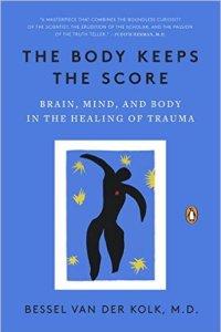 PTSD: The Body Keeps Score