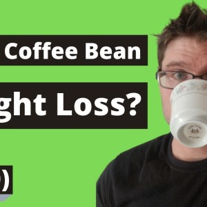 Green Coffee Bean Extract for Weight Loss (2020)