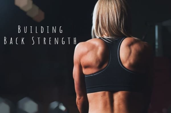 Best Exercises to Build Back Strength