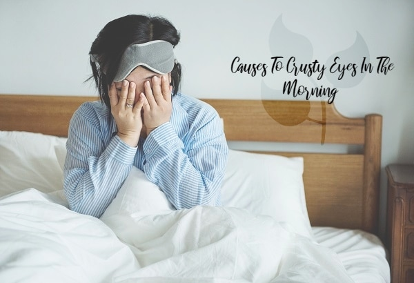 What Causes You To Have Crusty Eyes In The Morning