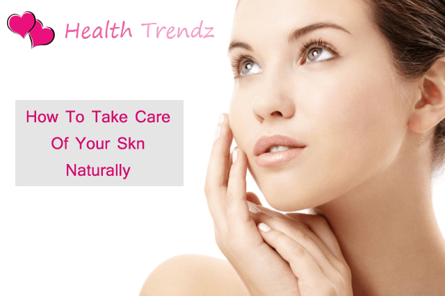 Natural Ways to Take Care of your Skin