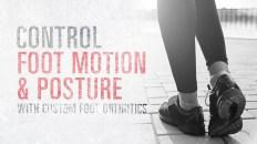 Control Foot Motion | El Paso Texas Chiropractor