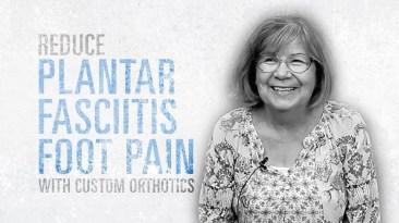 Reducing Plantar Fasciitis Pain With Orthotics