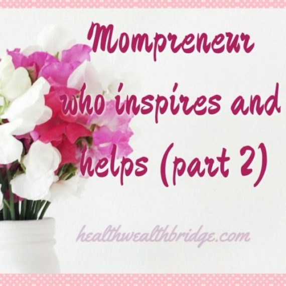 Mompreneur who inspires and helps ( part 2)
