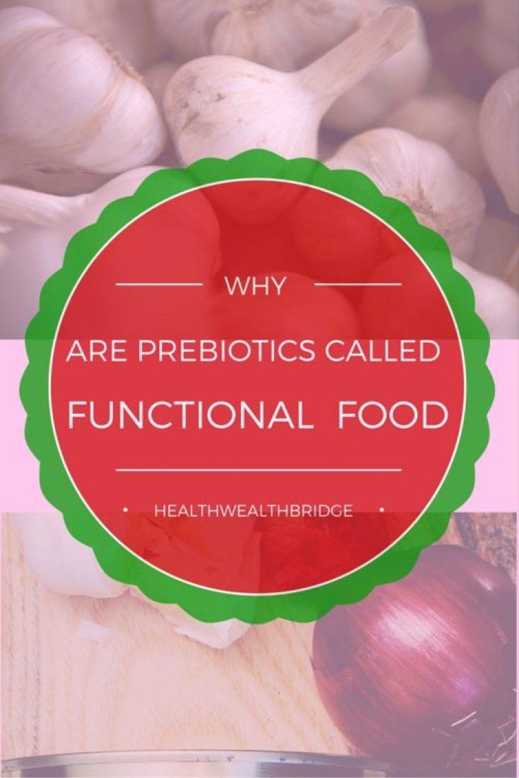 PREBIOTICS ARE FUNCTIONAL FOOD
