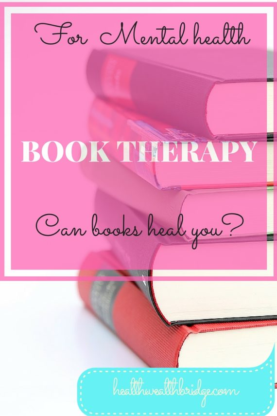 Book therapy for mental health: Can books heal you
