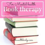 Book therapy for mental health:Can books heal you?