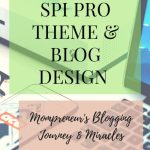 SPI PRO THEME & BLOG DESIGN :Mompreneur's blogging journey & miracles