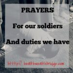 Prayers  for our soldiers & duties  we have