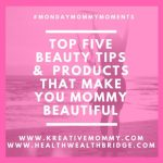 MondayMommyMoments week 4: Mommy beautiful