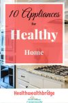 10 Home Appliances I choose carefully for Better Health of Family