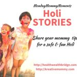 Monday Mommy Moments :Mommy tips for a Fun & Safe Holi