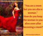 MondayMommyMoments: Woman Within