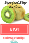 KIWI:This superfruit is a superb source of anti oxidants and fibres